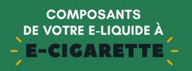 Composants E-liquides cigarette électronique