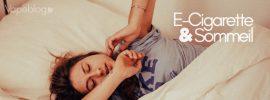 Est-ce que la E-Cigarette empêche de Dormir ?